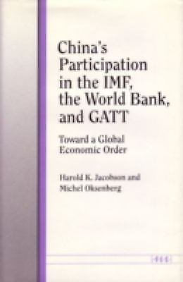 China's Participation in the IMF, the World Bank, and GATT : Toward a Global...