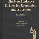 The New Hedonics Primer for Economists and Attorneys (1992, Hardcover)