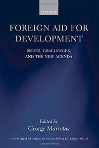 Foreign Aid for Development : Issues, Challenges, and the New Agenda (2010,...