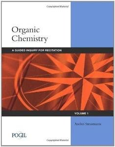 Organic Chemistry Vol. 1 : A Guided Inquiry for Recitation by Andrei...