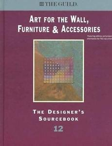 Art for the Wall, Furniture and Accessories : The Designer's Sourcebook by...
