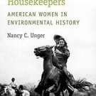 Beyond Nature's Housekeepers : American Women in Environmental History by...