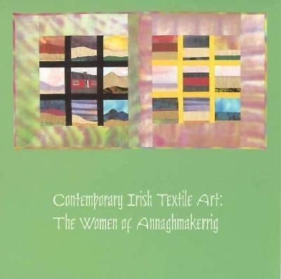Contemporary Irish Textile Art : The Women of Annaghmakerrig by Karen L....