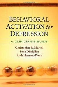 Behavioral Activation for Depression : A Clinician's Guide by Ruth...