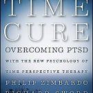 The Time Cure : Treating PTSD with the New Psychology of Time Perspective...