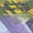 More Than a Farmer's Wife : Voices of American Farm Women, 1910-1960 by Amy...