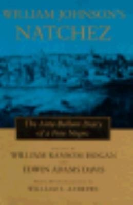 William Johnson's Natchez : The Ante-Bellum Diary of a Free Negro (1993,...