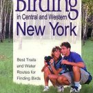 Birding in Central and Western New York : Best Trails and Water Routes for...