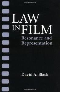 Law in Film : Resonance and Representation by David A. Black (1999, Paperback)