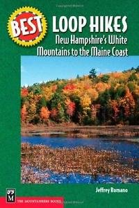 Best Hikes Ser.: New Hampshire's White Mountains to the Maine Coast by...