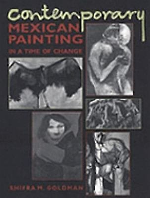 Contemporary Mexican Painting in a Time of Change by Shifra M. Goldman (1995,...
