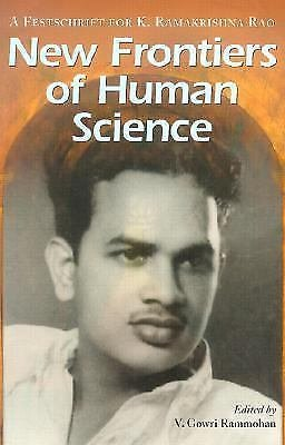 New Frontiers of Human Science : A Festschrift for K. Ramakrishna Rao by K....