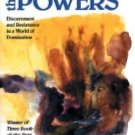 Powers: Engaging the Powers : Discernment and Resistance in a World of...