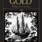 Oak Island Gold : Startling New Discoveries in The World's Most Famous...