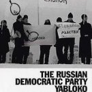 Post-Soviet Politics: The Russian Democratic Party Yabloko : Opposition in a...