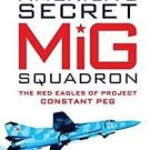 General Aviation: America's Secret MiG Squadron : The Red Eagles of Project...