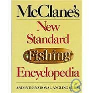 McClane's New Standard Fishing Encyclopedia and International Angling Guide...