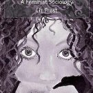 Young Women and the Body : A Feminist Sociology by Liz Frost (2001, Hardcover)
