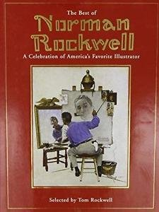 The Best of Norman Rockwell : A Celebration of America's Favourite...