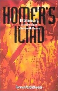Homer's Iliad : A Commentary on the Translation of Richmond Lattimore by...
