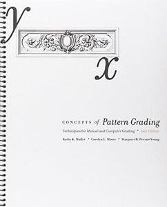Concepts of Pattern Grading 2nd Edition : Techniques for Manual and Computer...
