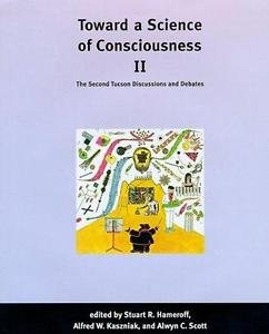 Complex Adaptive Systems: Toward a Science of Consciousness II No. 2 : The...