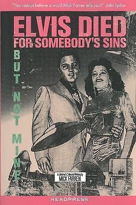 Elvis Died for Somebody's Sins but Not Mine : A Lifetime's Collected Writing...