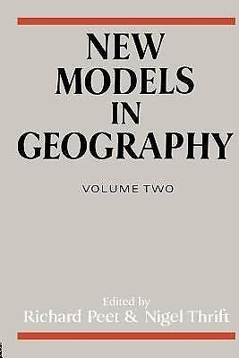 New Models in Geography Vol. 2 (1989, Paperback)