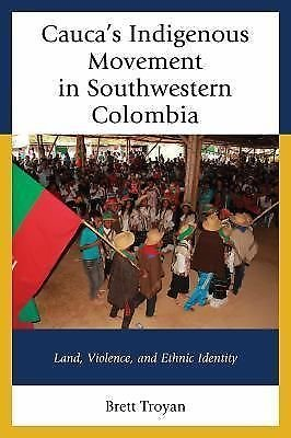 The Peoples of Latin America and the Caribbean Ser.: Cauca's Indigenous...