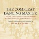 The Compleat Dancing Master : A Translation of Gottfried Taubert's...