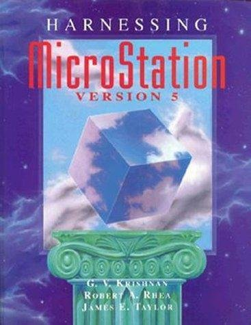 Harnessing Microstation Version 5 by James E. Taylor, Robert A. Rhea and G....