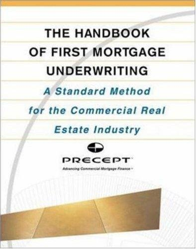 The Handbook of First Mortgage Underwriting : A Standardized Method for the...