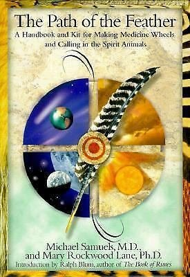 The Path of the Feather : A Handbook and Kit for Making Medicine Wheels by...