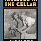 Treasure in the Cellar : A Tale of Gold in Depression-Era Baltimore by...
