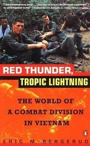 Red Thunder Tropic Lightning : The World of a Combat Division in Vietnam by...