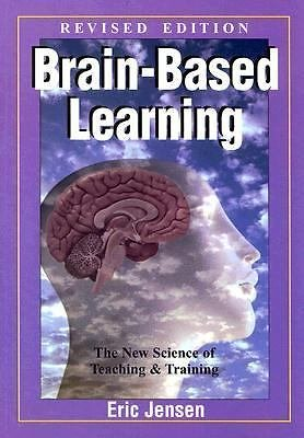 Brain-Based Learning : The New Science of Teaching and Training by Eric...
