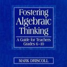 Fostering Algebraic Thinking : A Guide for Teachers, Grades 6-10 by Mark J....