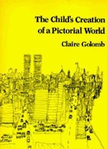 The Child's Creation of a Pictorial World by Claire Golomb (1992, Paperback)