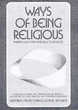 Ways of Being Religious : Readings for a New Approach to Religion by Charles...