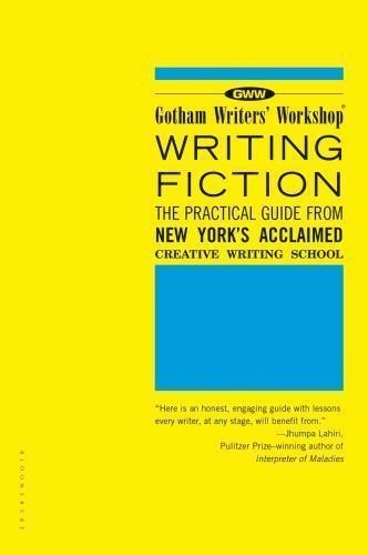 Writing Fiction : The Practical Guide from New York's Acclaimed Creative...