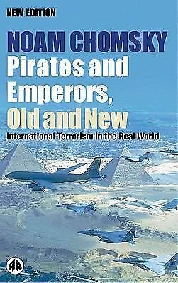 Pirates and Emperors, Old and New : International Terrorism in the Real World...