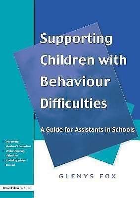 Supporting Children with Behaviour Difficulties : A Guide for Assistants in...
