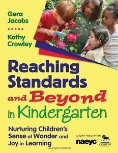 Reaching Standards and Beyond in Kindergarten : Nurturing Children's Sense of...