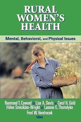 Rural Women's Health : Mental, Behavioral and Physical Issues (2006, Paperback)