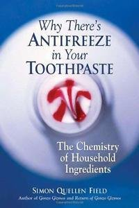 Why There's Antifreeze in Your Toothpaste : The Chemistry of Household...
