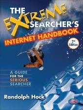 The Extreme Searcher's Internet Handbook : A Guide for the Serious Searcher...