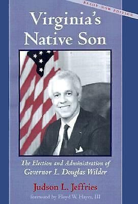 Virginia's Native Son : The Election and Administration of Governor L....