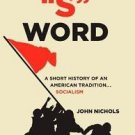 The S Word : A Short History of an American Tradition... Socialism by John...