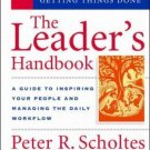 The Leader's Handbook : A Guide to Inspiring Your People and Managing the...
