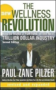 The New Wellness Revolution : How to Make a Fortune in the Next Trillion...